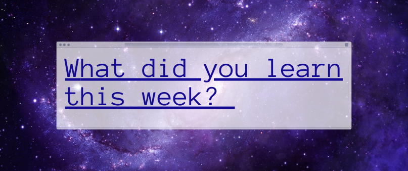 Cover image for What did you learn this week? 06/04/21