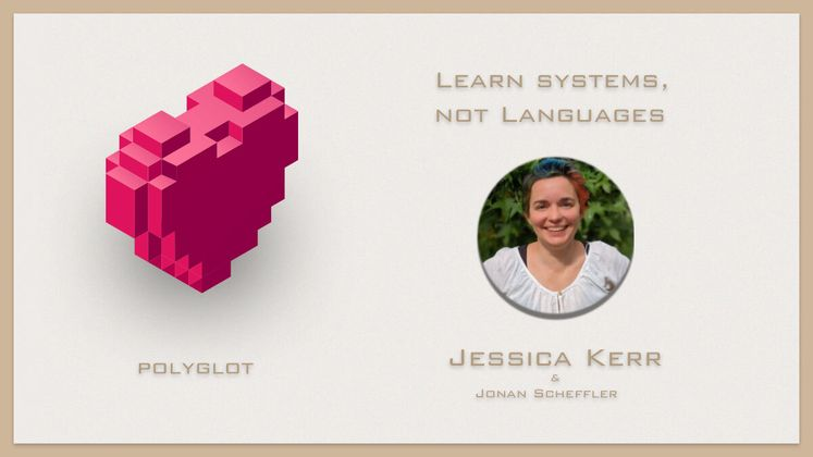 Cover image for Learn Systems, Not Languages with Jessica Kerr