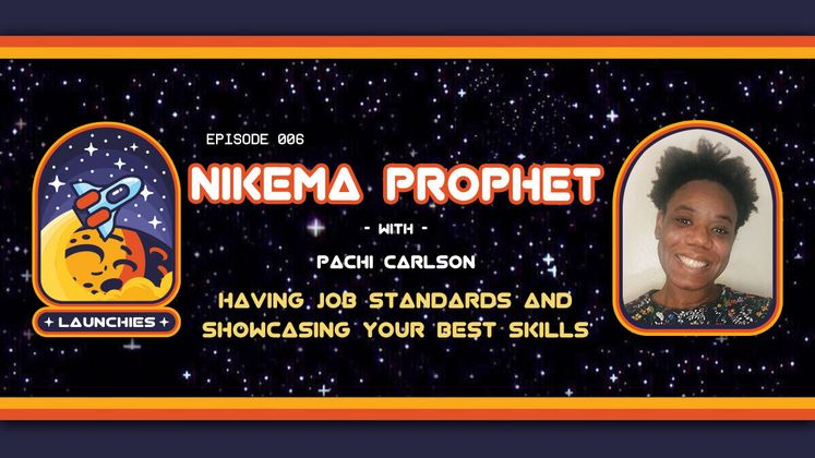Cover image for Having Job Standards and Showcasing Your Best Skills with Nikema Prophet