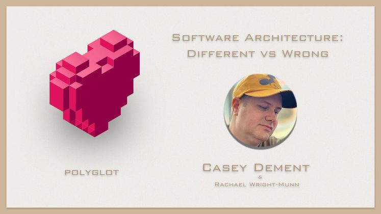Cover image for Software Architecture: Different vs Wrong with Casey Dement