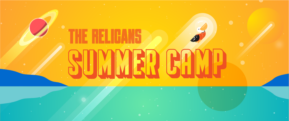 Cover image for Announcing: The Relicans Summer Camp 🏕️