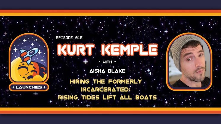Cover image for Hiring the Formerly Incarcerated: Rising Tides Lift All Boats with Kurt Kemple