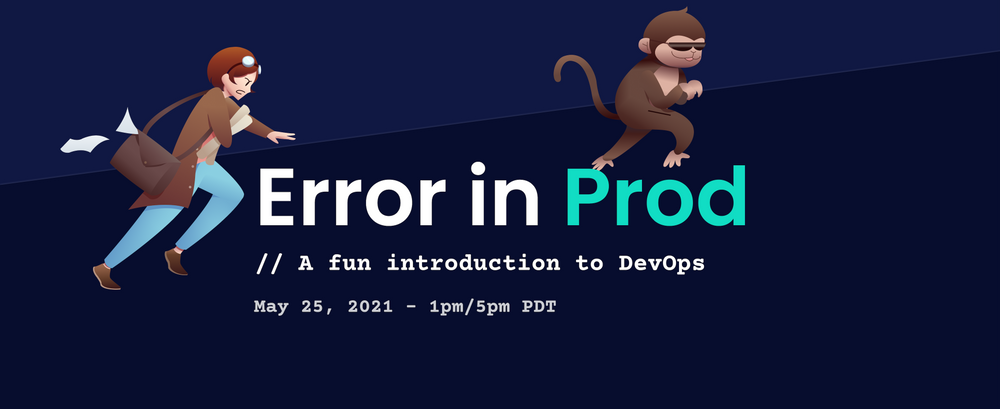 Cover image for Announcing... Error in Prod - A Fun Introduction to DevOps