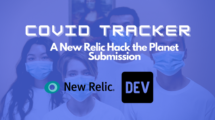 Cover image for Hackathon Submission: Covid Tracker