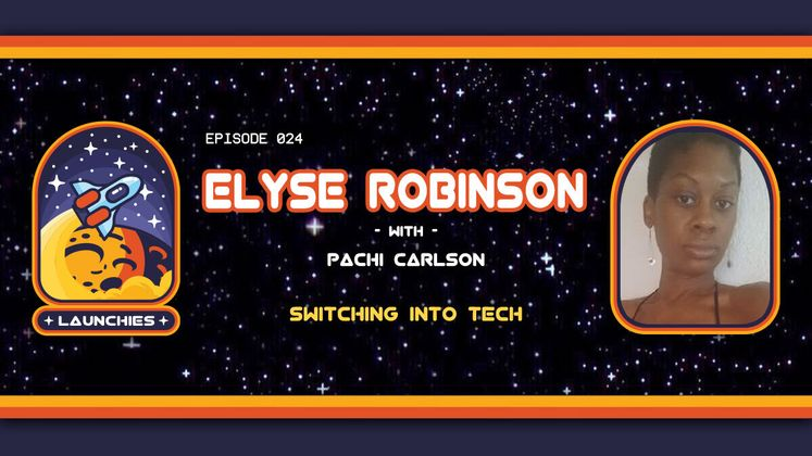 Cover image for Switching Into Tech with Elyse Robinson