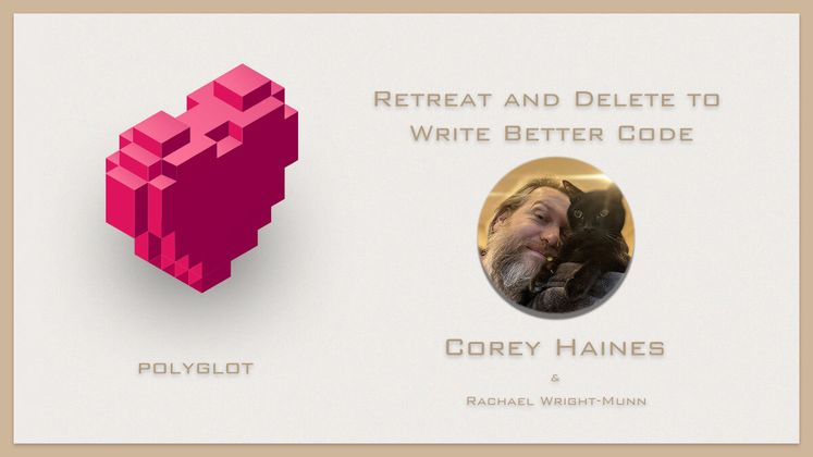 Cover image for Retreat and Delete to Write Better Code with Corey Haines